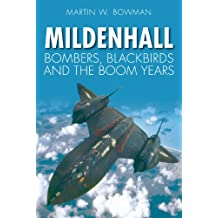 Mildenhall: Bombers, Blackbirds and the Boom Years