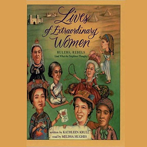 Lives of Extraordinary Women  Audiolibri