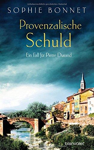 Provenzalische Schuld: Ein Fall für Pierre Durand (Die Pierre Durand Bände, Band 5)
