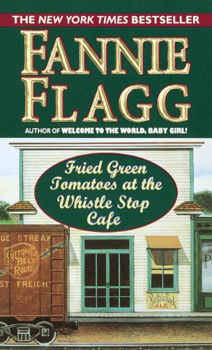 Fried Green Tomatoes at the Whistlestop Cafe por Fannie Flagg
