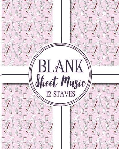 Blank Sheet Music - 12 Staves: Blank Sheet Music Paper / Music Sheet Music / Sheet Music Notebook
