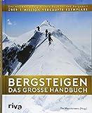 Bergsteigen - Das große Handbuch: Das weltweit erfolgreichste Buch für den Bergsport. Über 1 Mio. verkaufte Exemplare - Die Mountaineers