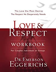 Love and   Respect Workbook: The Love She Most Desires; The Respect He Desperately Needs (English Edition)
