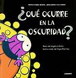 ¿Qué ocurre en la oscuridad? (Proyecto Noria Infantil) - 9788499211435