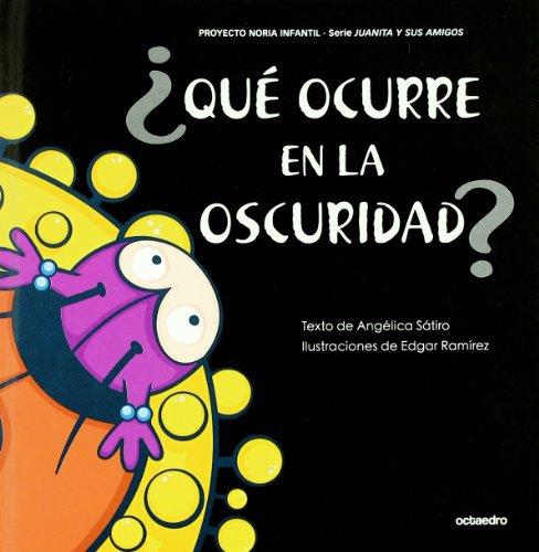 ¿Qué ocurre en la oscuridad? (Proyecto Noria Infantil) - 9788499211435 por Angélica Sátiro