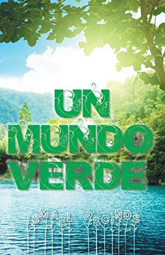 Un Mundo Verde por Ismael Recinos