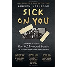 Sick On You: The Disastrous Story of The Hollywood Brats