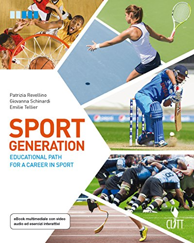 Sport generation. Educational path for a career in sport. Per le Scuole superiori. Con aggiornamento online