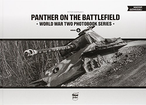 Panther on the Battlefield: World War Two Photobook Series (Of World Tanks Generals)