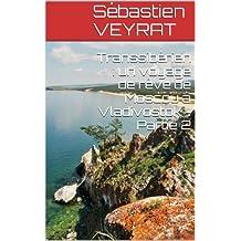 Transsibérien : un voyage de rêve de Moscou à Vladivostok - Partie 2