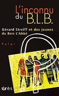 L'inconnu du BLB par Gérard Streiff