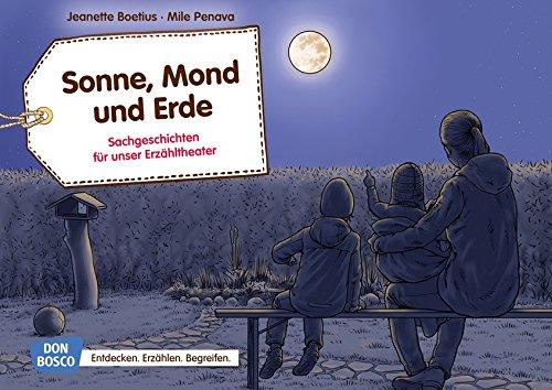 Sonne, Mond und Erde: Sachgeschichten für unser Erzähtheater. Entdecken. Erzählen. Begreifen. Kamishibai Bildkartenset. (Sachgeschichten für unser Erzähltheater)