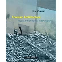Forensic Architecture - Violence at the Threshold of Detecta (Mit Press)