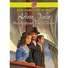 Adieu Julie (une aristocrate sous la Terreur)