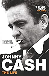Johnny Cash: The Life (English Edition)