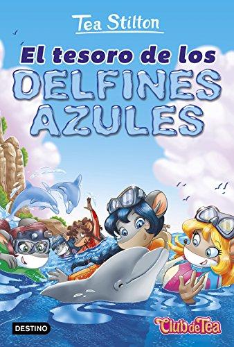 El tesoro de los delfines azules: Vida en Ratford 24: 3 (Tea Stilton)