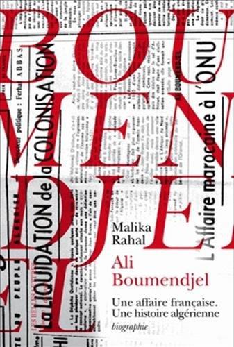 Ali Boumendjel (1919-1957): Une Affaire Francaise. Une Histoire Algerienne (Histoire de Profil)