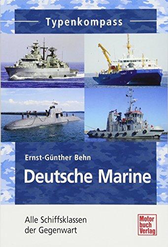 Deutsche Marine: Alle Schiffsklassen der Gegenwart (Typenkompass)
