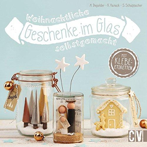 Weihnachtliche Geschenke im Glas selbstgemacht
