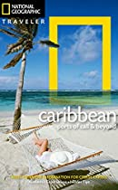 National Geographic Traveler: The Caribbean (National Geographic Traveler Caribbean