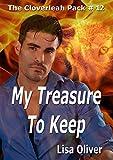 My Treasure to Keep (The Cloverleah Pack Book 14)