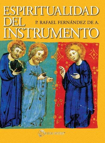 Espiritualidad del Instrumento por Rafael Fernández de Andraca