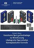 Variotherme Spritzgießtechnologie zur Beeinflussung tribologischer Eigenschaften thermoplastischer Formteile