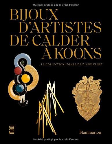 Bijoux d'artistes de Calder à Jeff Koons : La collection idéale de Diane Venet par Diane Venet