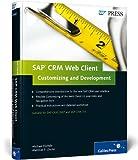 SAP CRM Web Client—Customizing and Development (SAP PRESS: englisch)