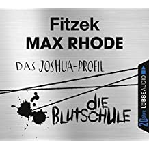 Das Joshua-Profil / Die Blutschule: . Jubiläumsausgabe.