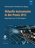 Virtuelle Instrumente in der Praxis 2012: Mess-, Steuer-, Regel- und Embedded-Systeme - Begleitband zum 17. VIP-Kongress