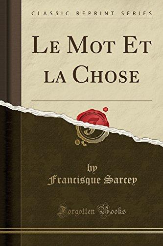 Le Mot Et La Chose (Classic Reprint)