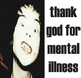 Thank God For Mental Illness [VINYL] [Vinilo]