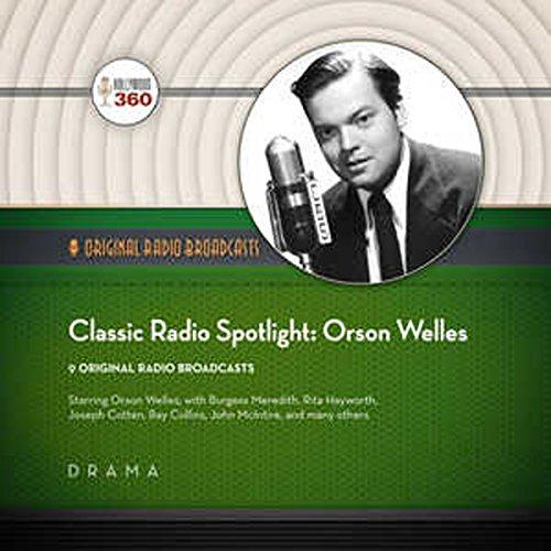 Classic Radio Spotlights: Orson Welles  Audiolibri