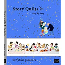 Story Quilts 2 - Day by Day by Yukari Takahara (2015-11-06)