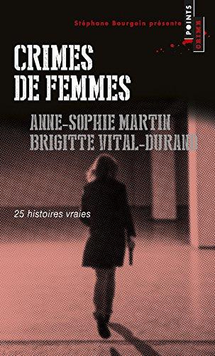 Crimes de femmes. 25 histoires vraies