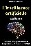 L'intelligence artificielle expliquée : Comment les...