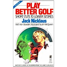 Play Better Golf: Vol. III by Nicklaus, Jack (1990) Mass Market Paperback