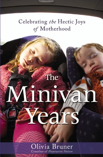 the-minivan-years-celebrating-the-hectic-joys-of-motherhood