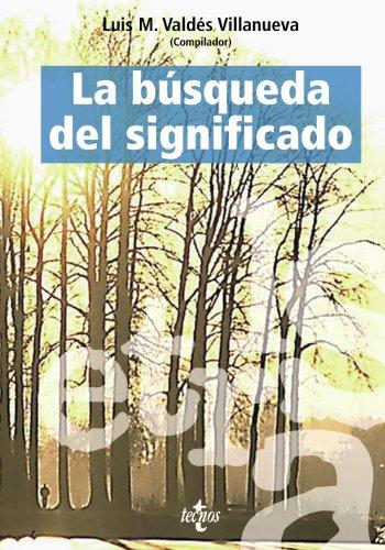 La búsqueda del significado: Lecturas de filosofía del lenguaje (Filosofía - Filosofía Y Ensayo) por Luis M. Valdes Villanueva