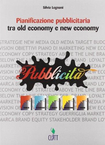 Pianificazione pubblicitaria. Tra old economy e new economy. Per gli Ist. professionali. Con espansione online