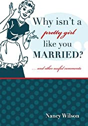 Why Isn't a Pretty Girl Like You Married?