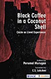 Black Coffee in a Coconut Shell: Caste as Lived Experience