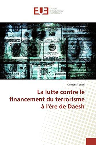La lutte contre le financement du terrorisme à l'ère de Daesh