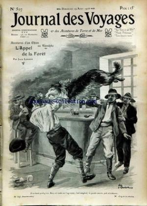 JOURNAL DES VOYAGES [No 507] du 19/08/1906 - JACK LONDON - L'APPEL DE LA FORET - BOREL - LA CATASTROPHE DU SALISBURY - SALGARI - LEBLANC - NORMAND - DE MATHUISIEULX - DUNIER - ARGOT DES APACHES CHINOIS - CHARMELIN - NIELLE - REGELSPERGER.