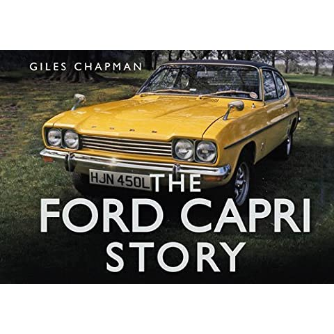 The Ford Capri Story by Giles Chapman (2012-09-01)