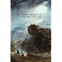 John Martin: Sketches of My Life