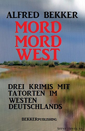 Mord Mord West (German Edition) par Alfred Bekker