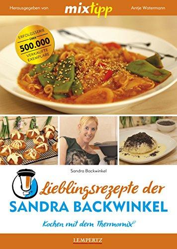 Preisvergleich Produktbild mixtipp: Lieblingsrezepte der Sandra Backwinkel: Kochen mit dem Thermomix®
