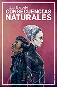 Consecuencias naturales par Elia Barceló